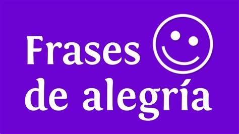 Frases de alegría sobre imágenes de felicidad | INNATIA ...