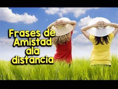 Frases de Amistad ala distancia | Etiquetate.net   YouTube