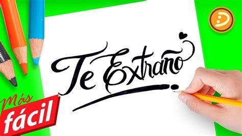 Frases de Amor   Como dibujar la Frase Te Extraño ...