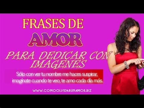 Frases de Amor Cortas para Dedicar con Imagenes   YouTube