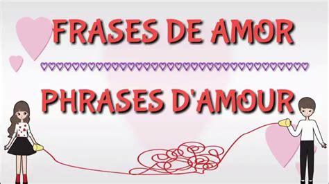 Frases de amor Español  Frances| Phrases d amour Espagnol ...