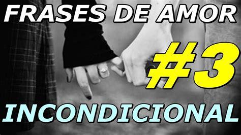 Frases de Amor | Frases de Amor Incondicional #3  A ...