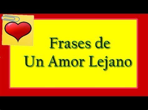 Frases De Amor Lejano   YouTube