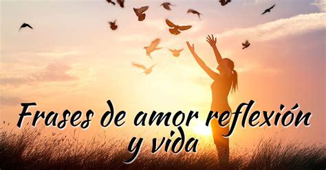Frases de amor, reflexión y vida  para Facebook, Twitter e ...