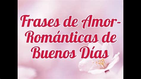 Frases de Amor Románticas de Buenos Días   Despierto ...