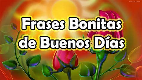 Frases de Buenos Dias   Frases Bonitas de Buenos Dias con ...