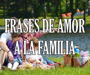 FRASES de FAMILIA Feliz y Unida 【 De Amor  Cortas y Bonitas