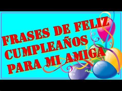 Frases de feliz cumpleaños para mi amiga   YouTube