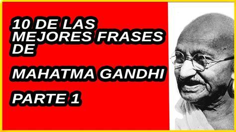 Frases de Gandhi   10 Citas de Mahatma Parte 1   YouTube