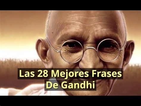 Frases De Gandhi   Las 28 Mejores Frases De Mahatma Gandhi ...