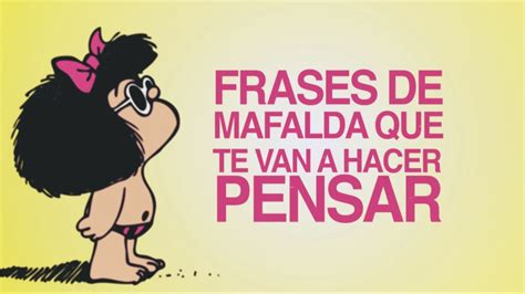 Frases de Mafalda que te van a hacer pensar   YouTube