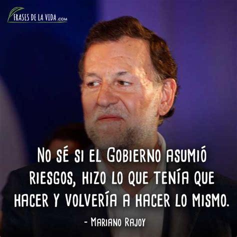 Frases de Mariano Rajoy 6   Frases de la vida