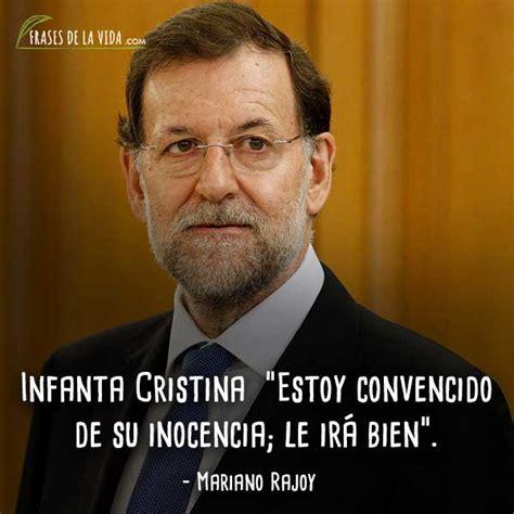 Frases de Mariano Rajoy 8   Frases de la vida