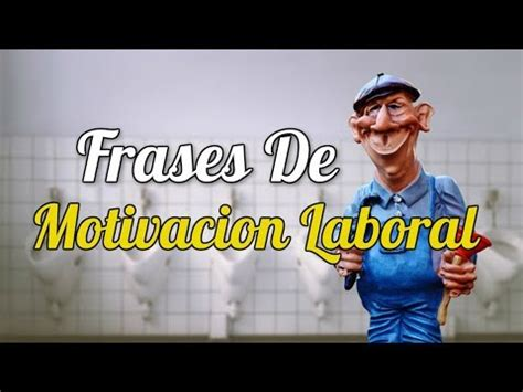 Frases De Motivacion Laboral   50 Frases Que Inspiran En ...