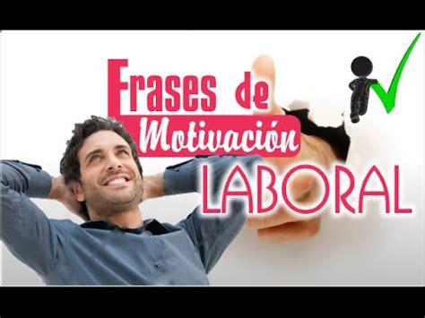 Frases de motivación laboral, Motivación en el trabajo ...