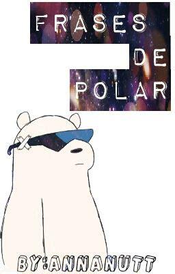 Frases de Polar   AnnaNutt   Wattpad
