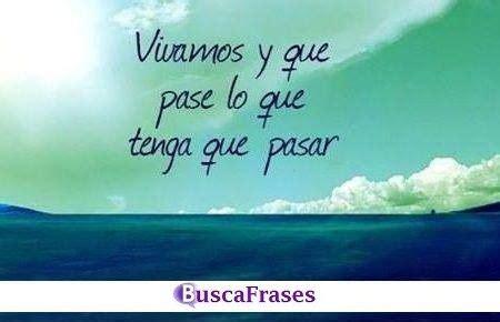 FRASES de VIVIR la VIDA   Buscafrases.es