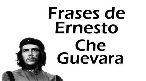 FRASES DEL CHE GUEVARA   Sus frases célebres, Famosas ...