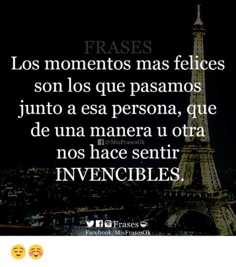 FRASES Los Momentos Mas Felices Son Los Que Pasam Junto a ...