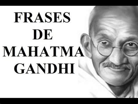 Frases más famosas de Mahatma Gandhi   sus frases célebres ...