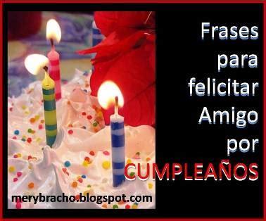 Frases para felicitar a un amigo por su cumpleaños | Entre ...