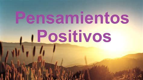 Frases para levantar el ánimo, Pensamientos positivos para ...