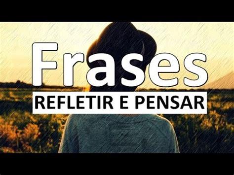Frases para Refletir e Pensar   YouTube