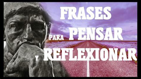 FRASES PARA REFLEXIONAR Y PENSAR   YouTube