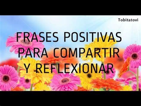 FRASES POSITIVAS PARA COMPARTIR Y REFLEXIONAR.   YouTube