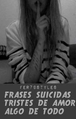 frases suicidas, tristes, de amor algo de todo ...