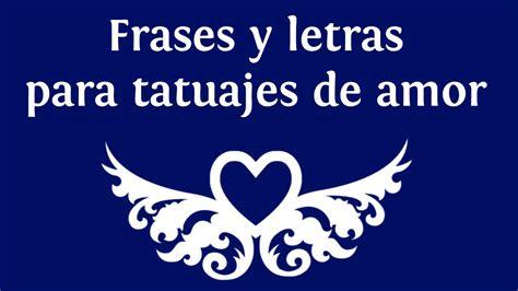 Frases y letras para tatuajes de amor en español   INNATIA ...