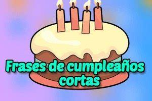 Frases y Mensajes de cumpleaños Cortos【!Originales e ...