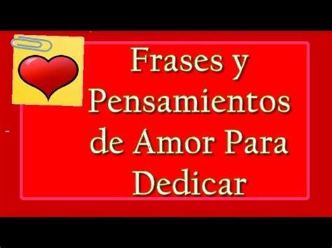 Frases y Pensamientos de Amor, Frases De Amor Para Dedicar ...
