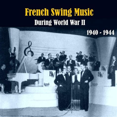 French Swing Music During World War II / Recordings 1940 ...