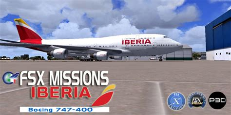 FSX Missions – Iberia Boeing 747 400 FSX/P3D – Welcome to ...