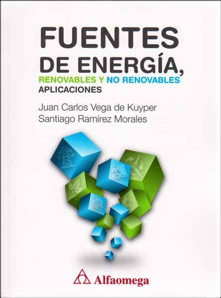 FUENTES DE ENERGIA RENOVABLES Y NO RENOVABLES APLICACIONES ...