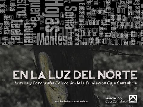 Fundación Bancaria Caja Cantabria En la Luz del Norte ...