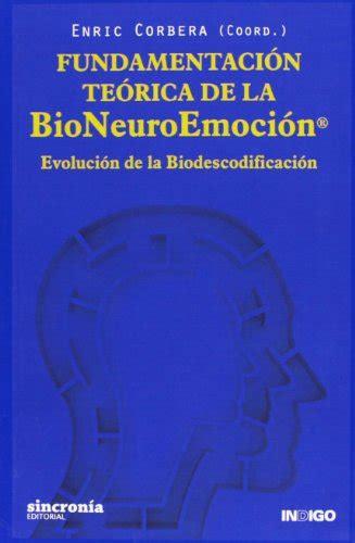 Fundamentación teórica de la Bioneuroemoción   Libros de ...