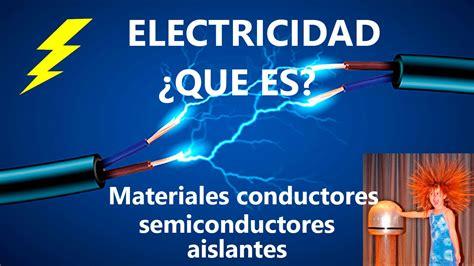 Fundamentos #1 Electricidad ¿Que es? Conductores y ...