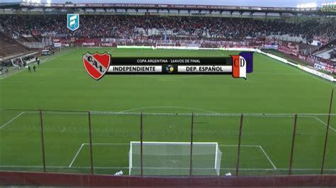 Futbol en Vivo. Independiente   Dep. Español. Copa ...
