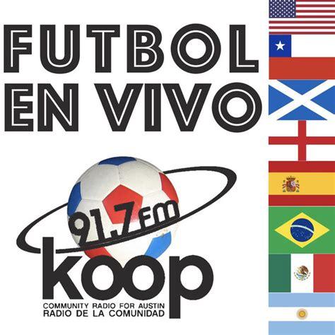 Futbol En Vivo   KOOP Radio 91.7 FM
