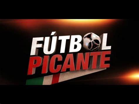 Futbol Picante Espn en vivo   YouTube