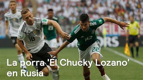 Gana fama la porra  El Chucky Lozano  en Rusia   Despierta ...
