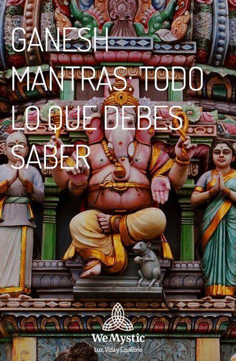 Ganesh mantras: todo lo que debes saber | Ganesha, Guías ...