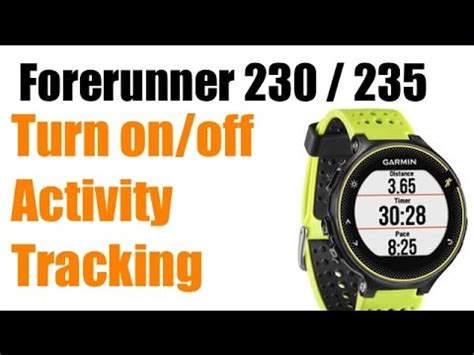 Garmin Forerunner 230 / 235   How to Turn on Activity ...