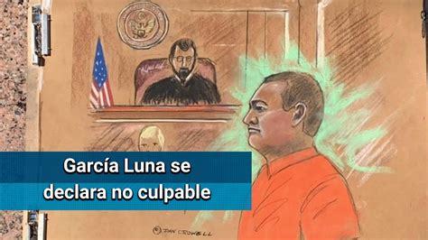 Genaro García Luna se declara no culpable en corte de NY ...