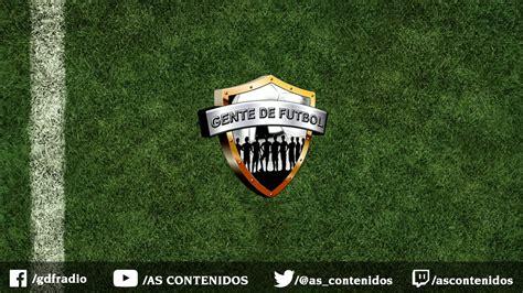 Gente de Fútbol Radio   #GDFRadio EN VIVO | Facebook