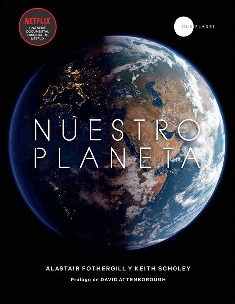 GeoPlaneta publica en España  Nuestro Planeta  el libro de ...