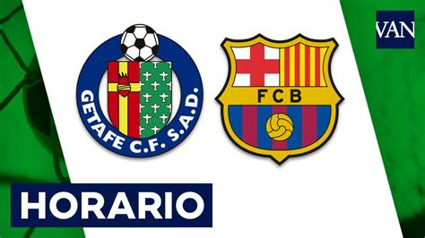 Getafe   Barcelona: Horario y dónde ver hoy el partido de ...
