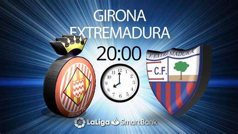 Girona   Extremadura en directo hoy: Liga Smartbank de fútbol